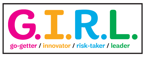 G.I.R.L — Go-getter. Innovator. Risk-taker. Leader.